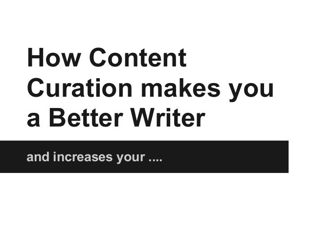 How Content Curation can make you a Better Writer