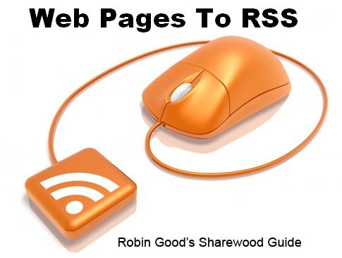 Convert Web Pages Content Into RSS Feeds: Web Page To RSS Converters - Sharewood Guide